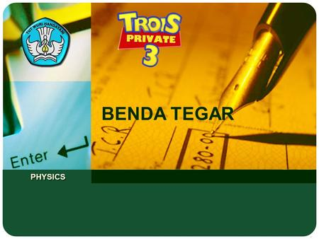 BENDA TEGAR PHYSICS.