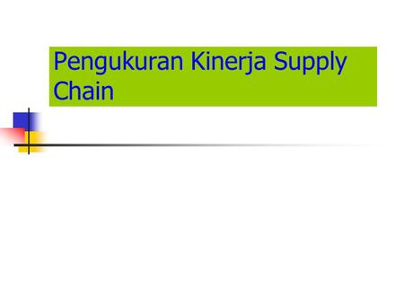 Pengukuran Kinerja Supply Chain