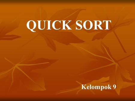 QUICK SORT Kelompok 9.