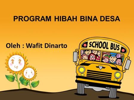 PROGRAM HIBAH BINA DESA