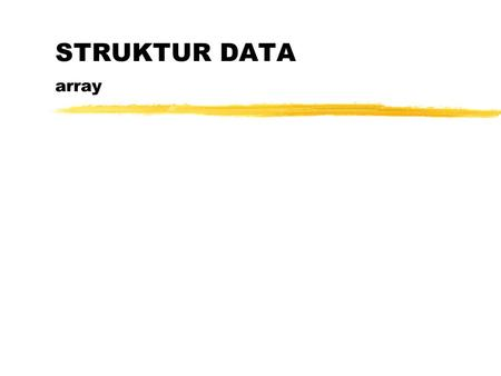 STRUKTUR DATA array.