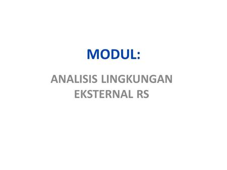 ANALISIS LINGKUNGAN EKSTERNAL RS