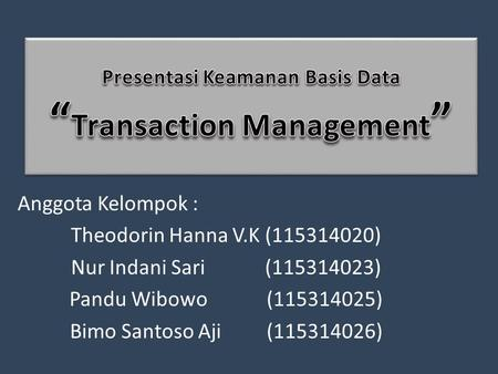 "Presentasi Keamanan Basis Data ""Transaction Management"""