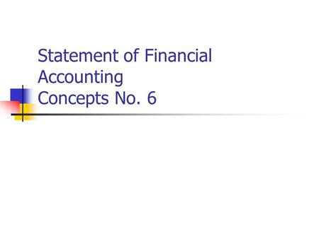 Statement of Financial Accounting Concepts No. 6.