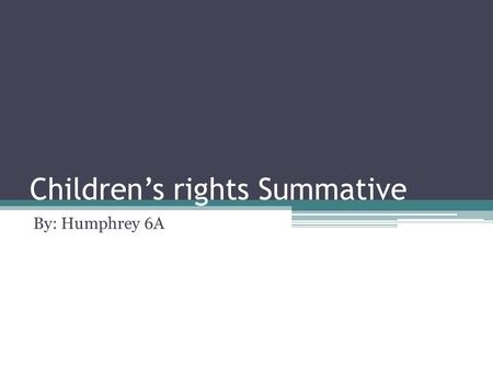 Children's rights Summative By: Humphrey 6A. Children Slavery Di bagian selatan dari Nias sampai sekarang terbanyak orang terjebak dalam perbudakan.