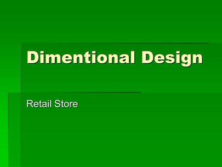 Dimentional Design Retail Store.
