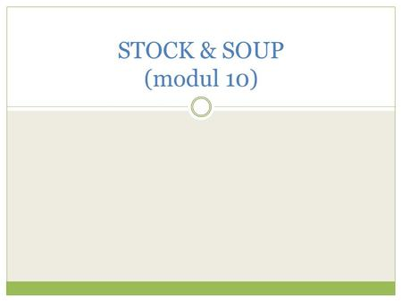 STOCK & SOUP (modul 10).