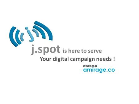 Your digital campaign needs ! is here to serve member of.