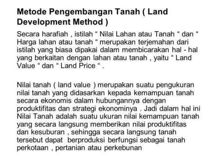 Metode Pengembangan Tanah ( Land Development Method )
