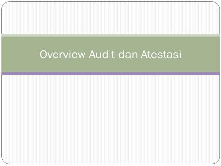 Overview Audit dan Atestasi