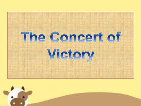 The Concert of Victory.