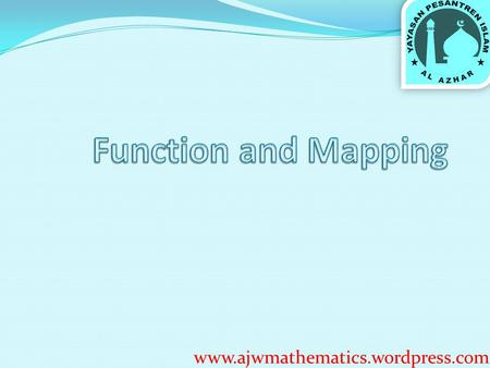 Function and Mapping www.ajwmathematics.wordpress.com.