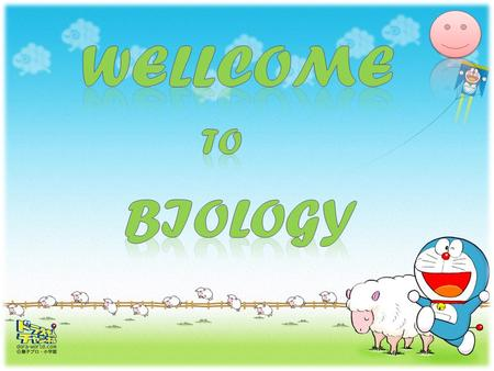 Wellcome to biology.