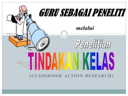 (Classroom Action Research)