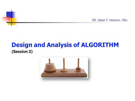 Design and Analysis of ALGORITHM (Session 3)