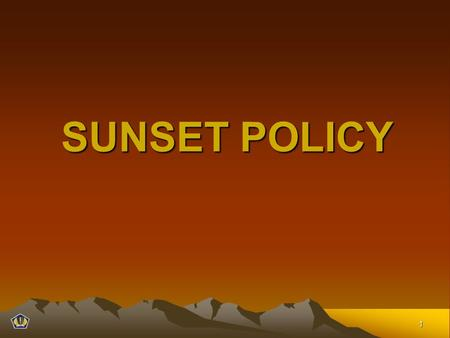 SUNSET POLICY.