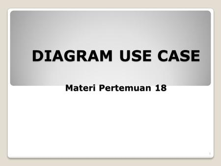 Perancangan sistem informasi ppt download diagram use case materi pertemuan 18 ccuart Choice Image