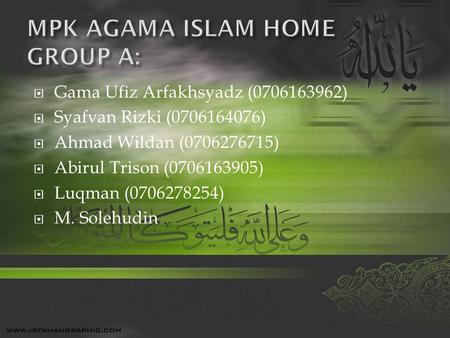 MPK AGAMA ISLAM HOME GROUP A: