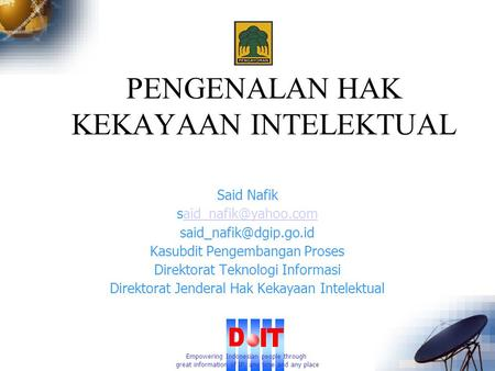 Empowering Indonesian people through great information of IP, any time and any place Said Nafik