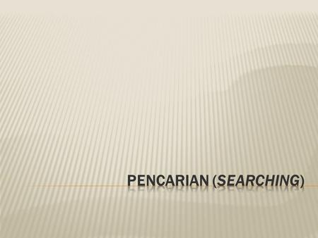 PENCARIAN (SEARCHING)
