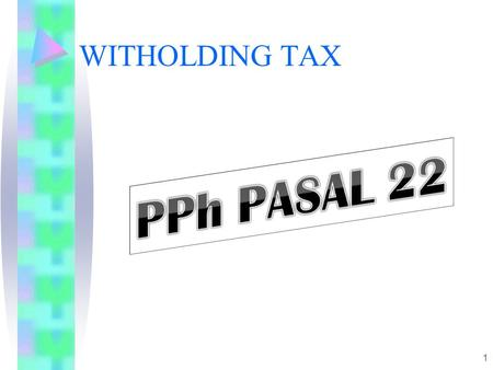 WITHOLDING TAX PPh PASAL 22.