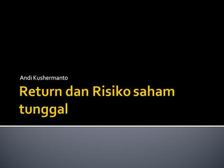 Return dan Risiko saham tunggal