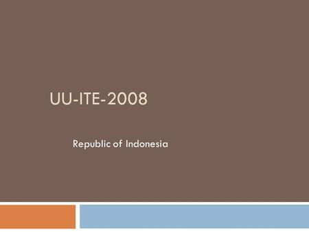 Uu-ite-2008 Republic of Indonesia.