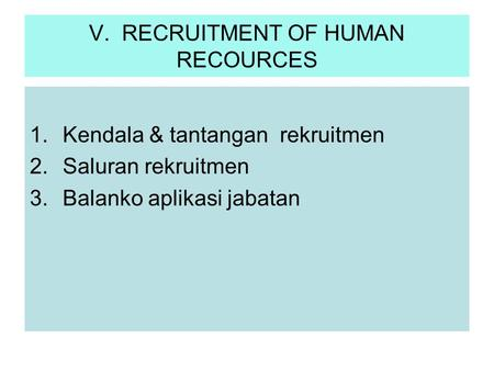 V. RECRUITMENT OF HUMAN RECOURCES