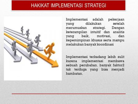 HAKIKAT IMPLEMENTASI STRATEGI