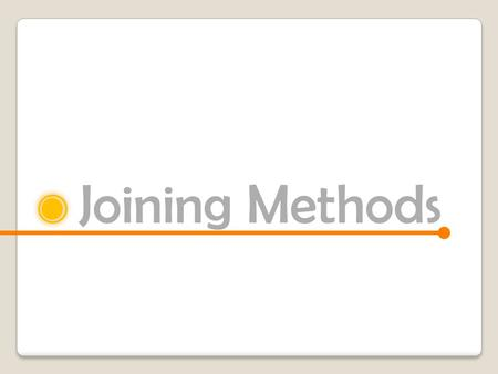 Joining Methods.