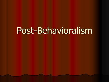 Post-Behavioralism.