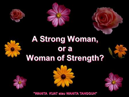 A Strong Woman, or a Woman of Strength?