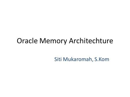 Oracle Memory Architechture