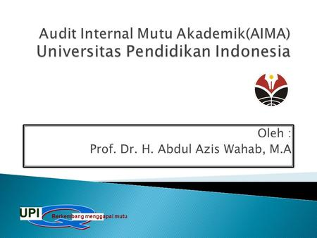 Audit Internal Mutu Akademik(AIMA) Universitas Pendidikan Indonesia