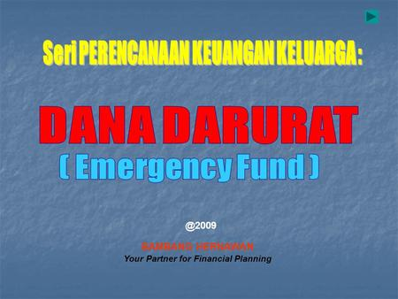 BAMBANG HERNAWAN Your Partner for Financial