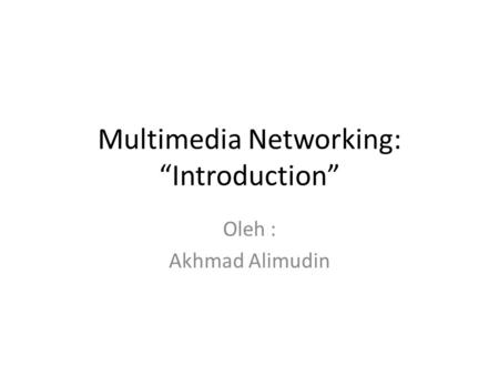 "Multimedia Networking: ""Introduction"""