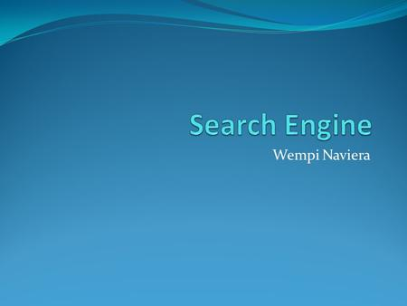 Search Engine Wempi Naviera.