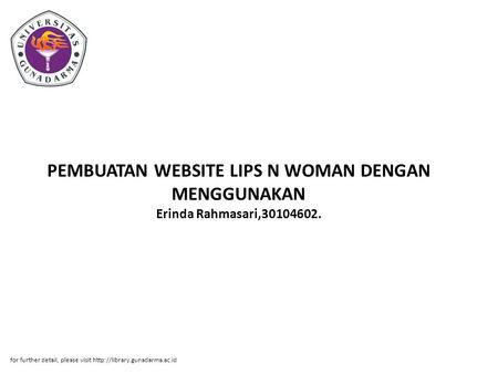 PEMBUATAN WEBSITE LIPS N WOMAN DENGAN MENGGUNAKAN Erinda Rahmasari,30104602. for further detail, please visit