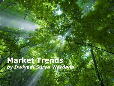 Free Powerpoint Templates Page 1 Free Powerpoint Templates Market Trends by Dwiyadi Surya Wardana.