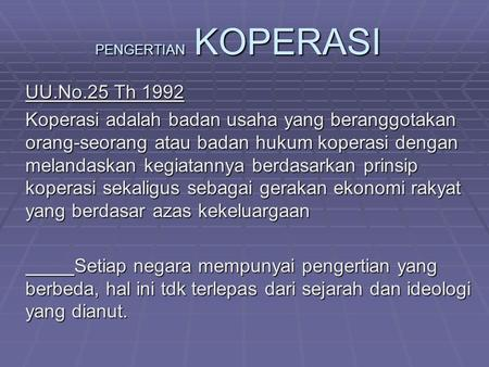 PENGERTIAN KOPERASI UU.No.25 Th 1992