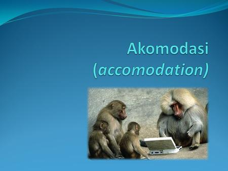 Akomodasi (accomodation)