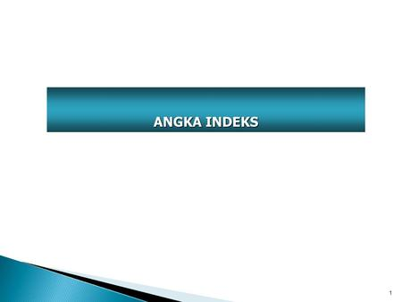 ANGKA INDEKS.