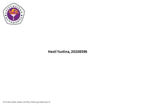 Hesti Yustina, 20208596 for further detail, please visit