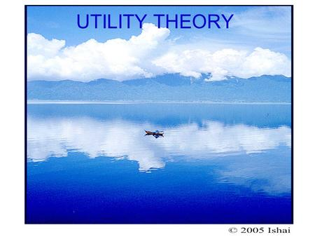 UTILITY THEORY.
