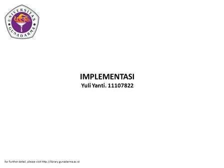 IMPLEMENTASI Yuli Yanti. 11107822 for further detail, please visit