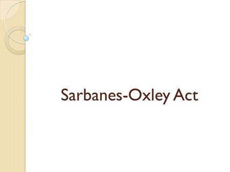 Sarbanes-Oxley Act.