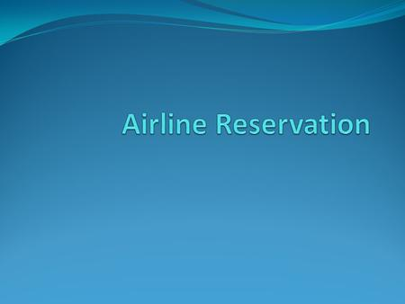 Airline Reservation.