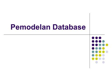 Pemodelan Database.