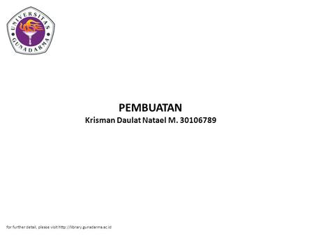PEMBUATAN Krisman Daulat Natael M. 30106789 for further detail, please visit