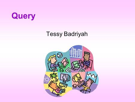 Query Tessy Badriyah.